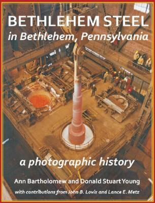 http://www.delawareandlehigh.org/wp-content/uploads/blog/Bethlehem-Steel-cover.jpg